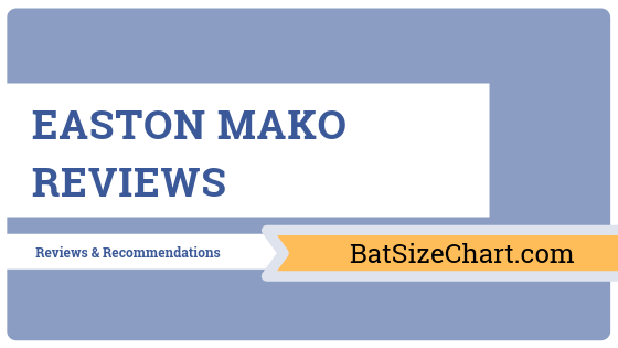 Easton MAKO Reviews
