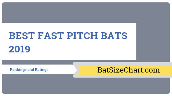 Best Fastpitch Bats 2019