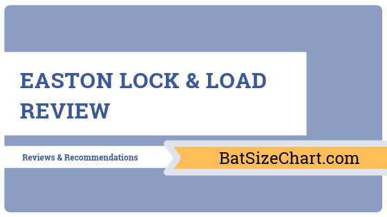 Easton Lock & Load Review