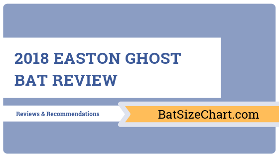 Easton Ghost Bat Review