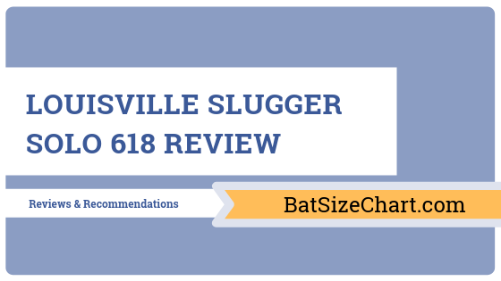Louisville Slugger Solo 618 Review