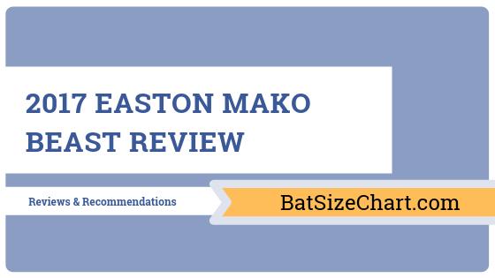2017 Easton MAKO Beast Review